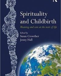 New book! Spirituality and Childbirth: Meaning and care at the start of life